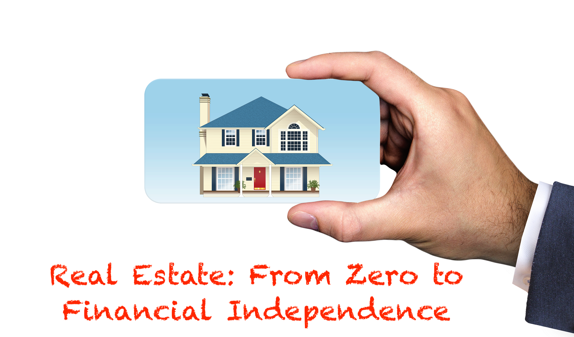 Real Estate: From Zero to Financial Independence