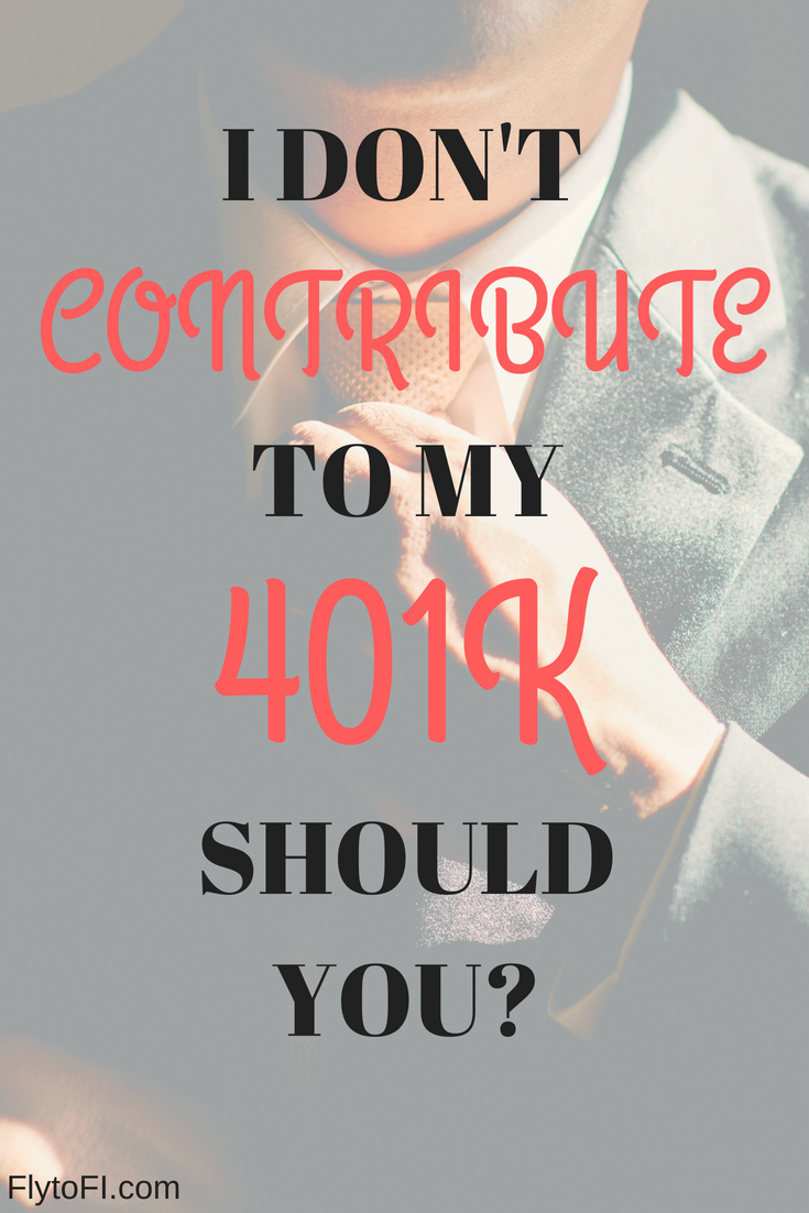 I Don't Contribute to my 401K. Should You?