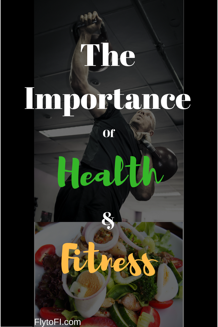 The Importance of Health & Fitness - Fly to FI