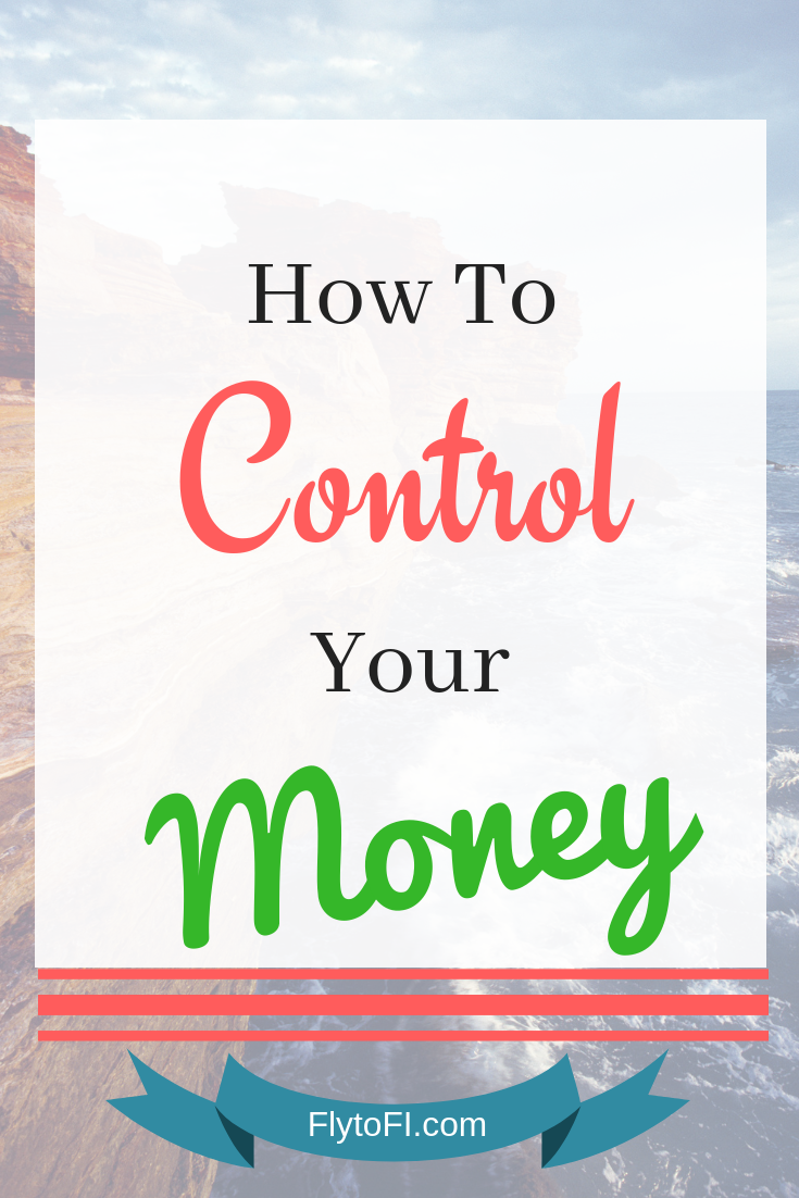 How to Control Your Money Fly to FI