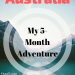 Australia: My 5-Month Adventure